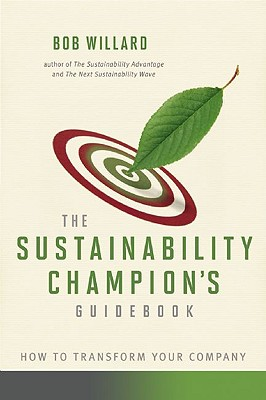 The Sustainability Champion's Guidebook By Willard, Bob